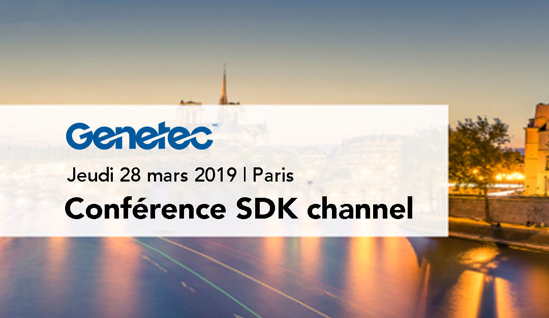 Salon SDK Channel Genetec 28 mars 2019
